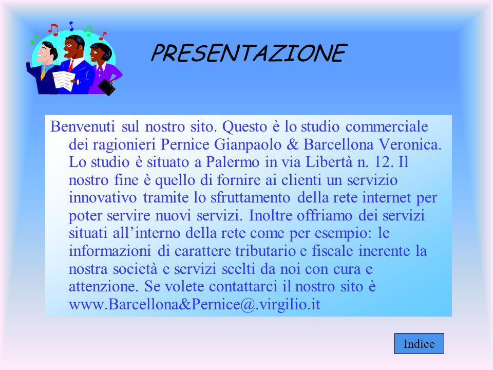 Benvenuti sul nostro sito. Questo è lo studio commerciale dei ragionieri Pernice Gianpaolo & Barcellona Veronica. Lo studio è situato a Palermo in via