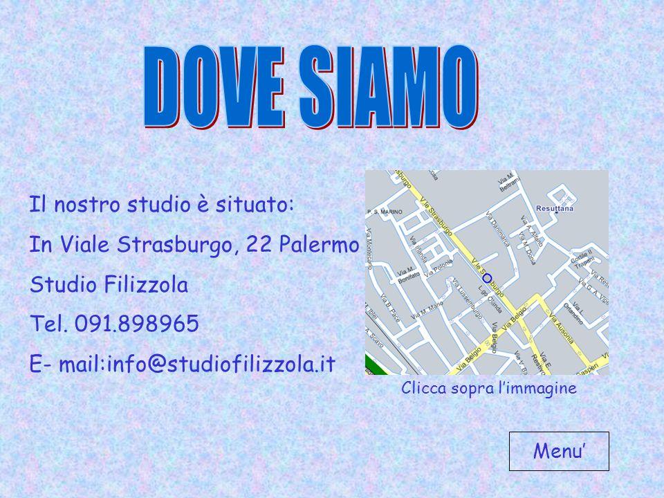 Il nostro studio è situato: In Viale Strasburgo, 22 Palermo Studio Filizzola Tel.