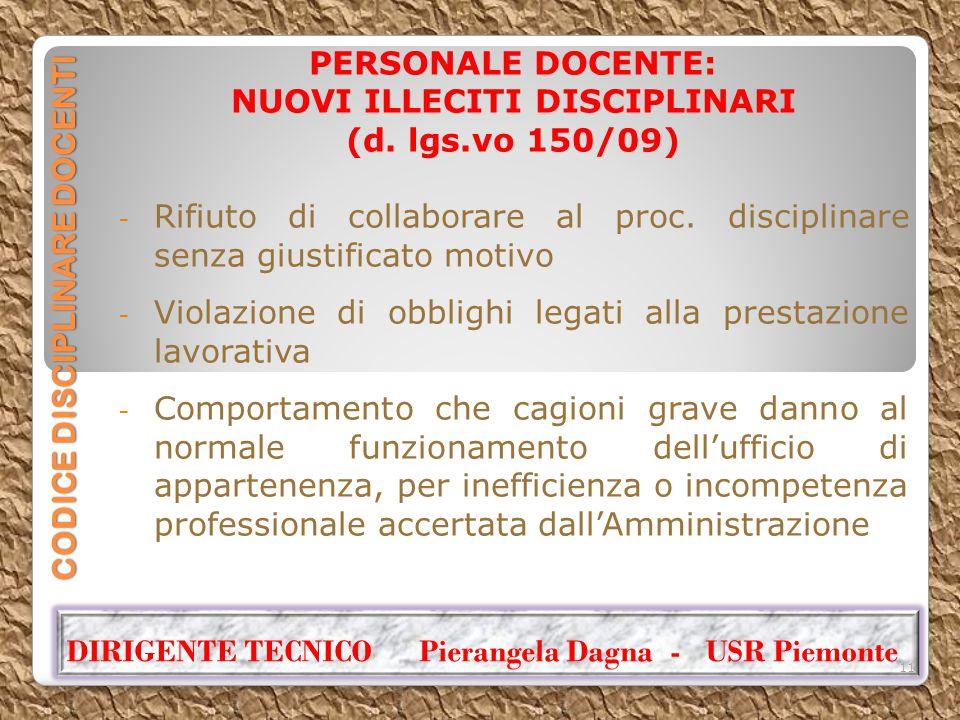 CODICE DISCIPLINARE DOCENTI PERSONALE DOCENTE: NUOVI ILLECITI DISCIPLINARI (d. lgs.vo 150/09) - Rifiuto di collaborare al proc. disciplinare senza giu