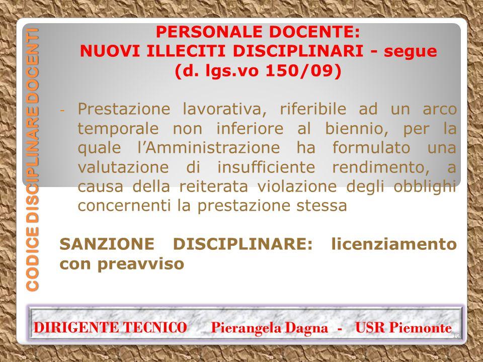 CODICE DISCIPLINARE DOCENTI PERSONALE DOCENTE: NUOVI ILLECITI DISCIPLINARI - segue (d. lgs.vo 150/09) - Prestazione lavorativa, riferibile ad un arco