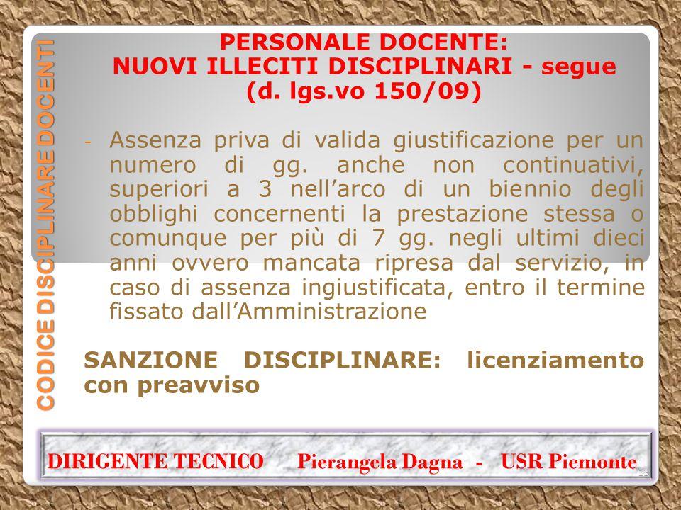 CODICE DISCIPLINARE DOCENTI PERSONALE DOCENTE: NUOVI ILLECITI DISCIPLINARI - segue (d. lgs.vo 150/09) - Assenza priva di valida giustificazione per un