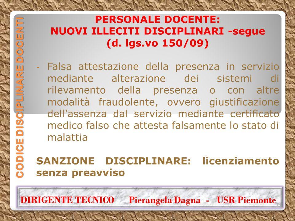 CODICE DISCIPLINARE DOCENTI PERSONALE DOCENTE: NUOVI ILLECITI DISCIPLINARI -segue (d. lgs.vo 150/09) - Falsa attestazione della presenza in servizio m