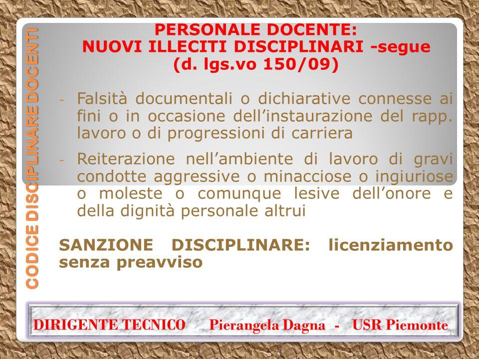 CODICE DISCIPLINARE DOCENTI PERSONALE DOCENTE: NUOVI ILLECITI DISCIPLINARI -segue (d. lgs.vo 150/09) - Falsità documentali o dichiarative connesse ai