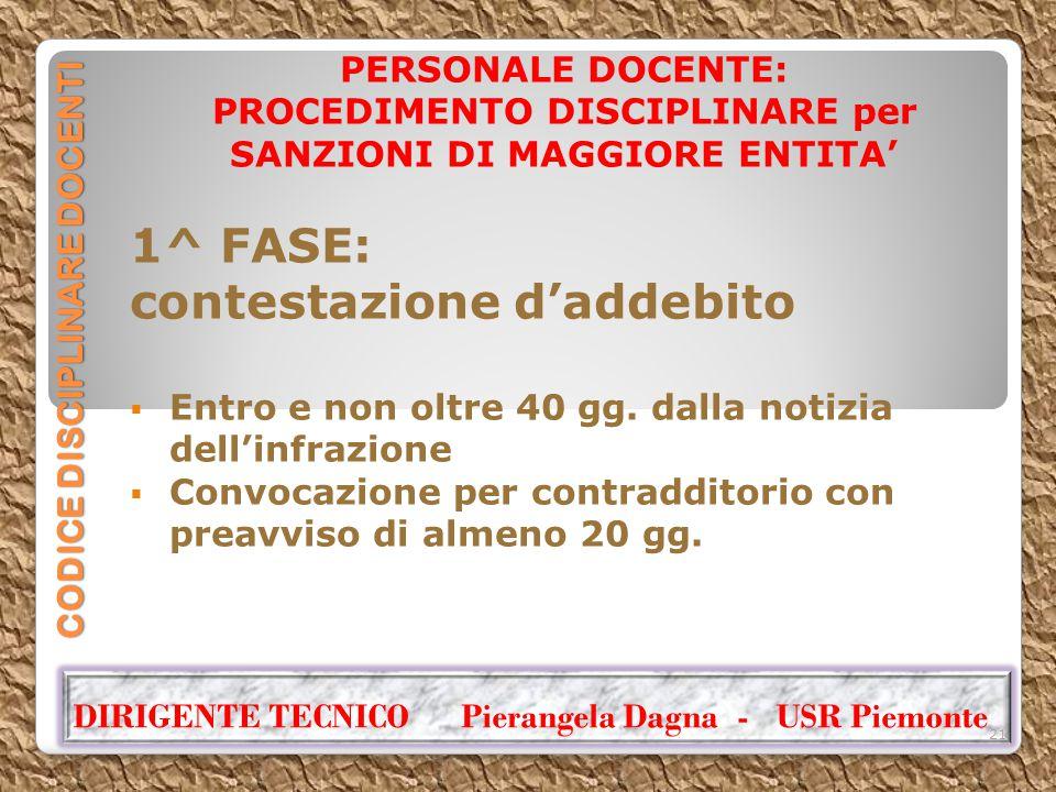 CODICE DISCIPLINARE DOCENTI PERSONALE DOCENTE: PROCEDIMENTO DISCIPLINARE per SANZIONI DI MAGGIORE ENTITA' 1^ FASE: contestazione d'addebito  Entro e