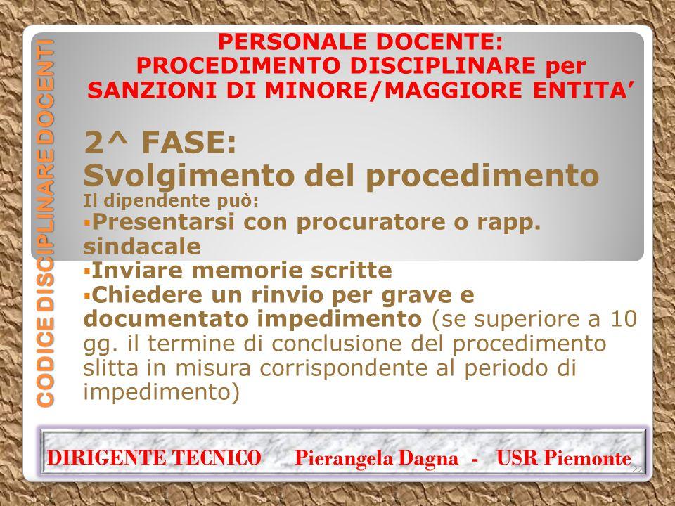 CODICE DISCIPLINARE DOCENTI PERSONALE DOCENTE: PROCEDIMENTO DISCIPLINARE per SANZIONI DI MINORE/MAGGIORE ENTITA' 2^ FASE: Svolgimento del procedimento