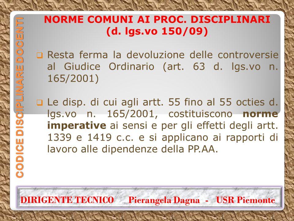 CODICE DISCIPLINARE DOCENTI NORME COMUNI AI PROC. DISCIPLINARI (d. lgs.vo 150/09)  Resta ferma la devoluzione delle controversie al Giudice Ordinario