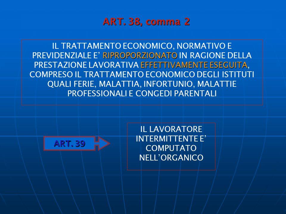 ART. 38, comma 2 RIPROPORZIONATO EFFETTIVAMENTE ESEGUITA IL TRATTAMENTO ECONOMICO, NORMATIVO E PREVIDENZIALE E' RIPROPORZIONATO IN RAGIONE DELLA PREST