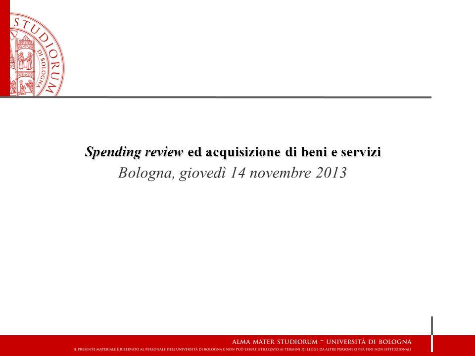 Spending review ed acquisizione di beni e servizi Bologna, giovedì 14 novembre 2013