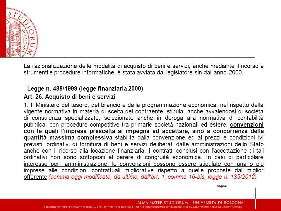 La razionalizzazione delle modalità di acquisto di beni e servizi, anche mediante il ricorso a strumenti e procedure informatiche, è stata avviata dal legislatore sin dall'anno 2000.