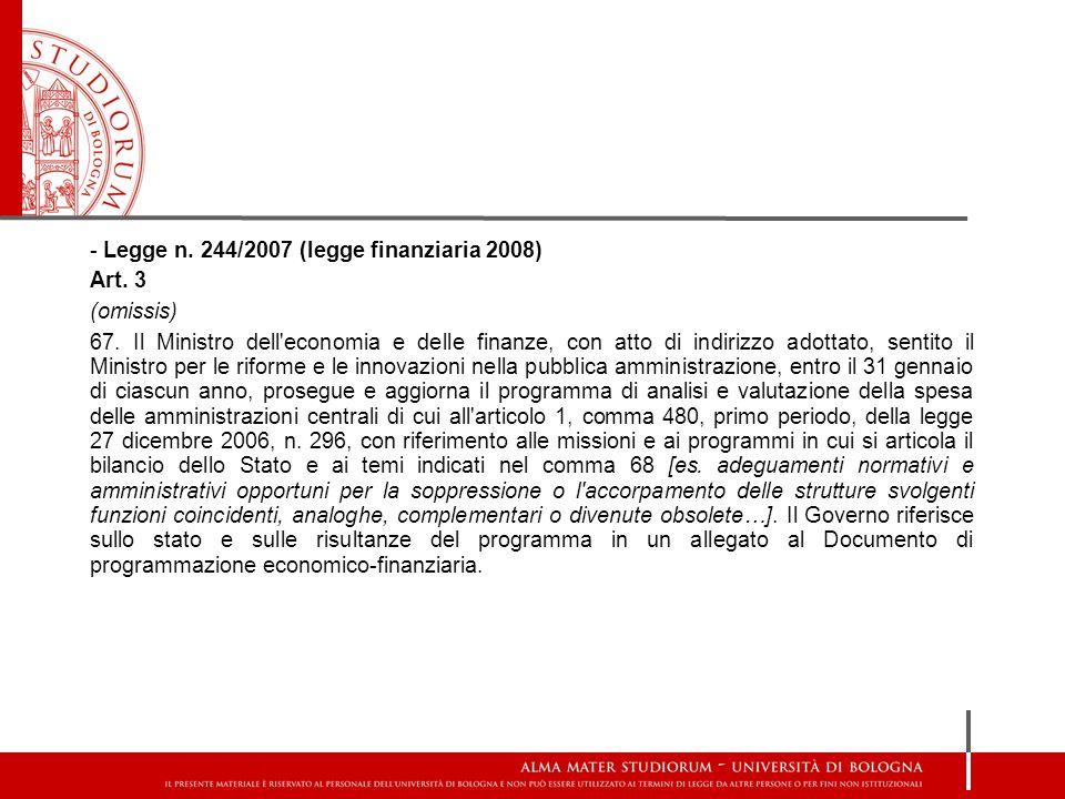 - Legge n. 244/2007 (legge finanziaria 2008) Art. 3 (omissis) 67. Il Ministro dell'economia e delle finanze, con atto di indirizzo adottato, sentito i