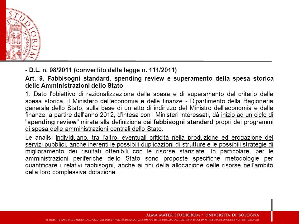 - D.L. n. 98/2011 (convertito dalla legge n. 111/2011) Art. 9. Fabbisogni standard, spending review e superamento della spesa storica delle Amministra