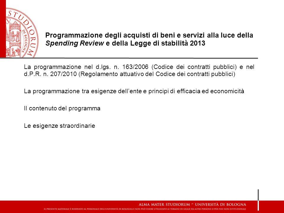 Programmazione degli acquisti di beni e servizi alla luce della Spending Review e della Legge di stabilità 2013 La programmazione nel d.lgs. n. 163/20
