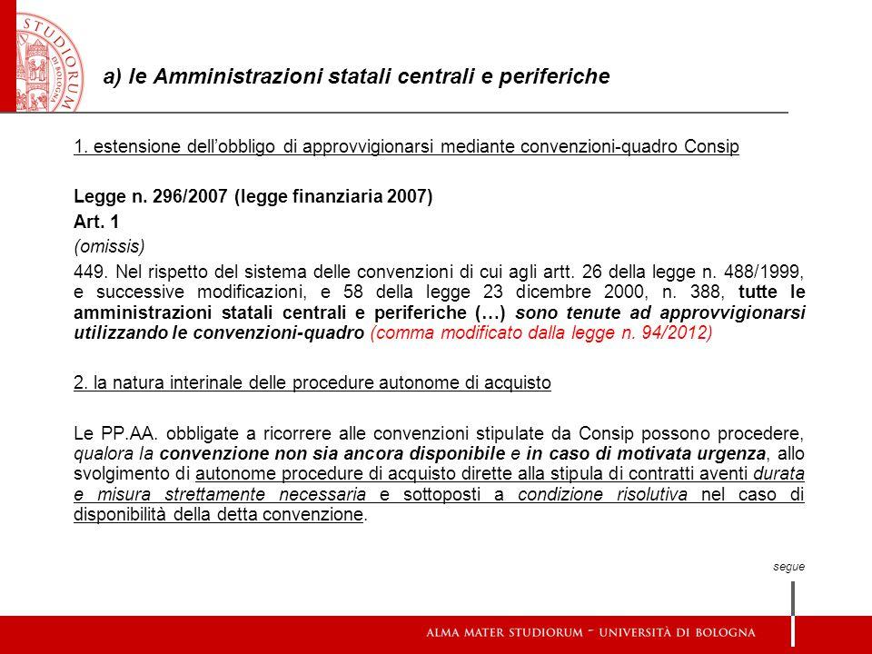 a) le Amministrazioni statali centrali e periferiche 1. estensione dell'obbligo di approvvigionarsi mediante convenzioni-quadro Consip Legge n. 296/20
