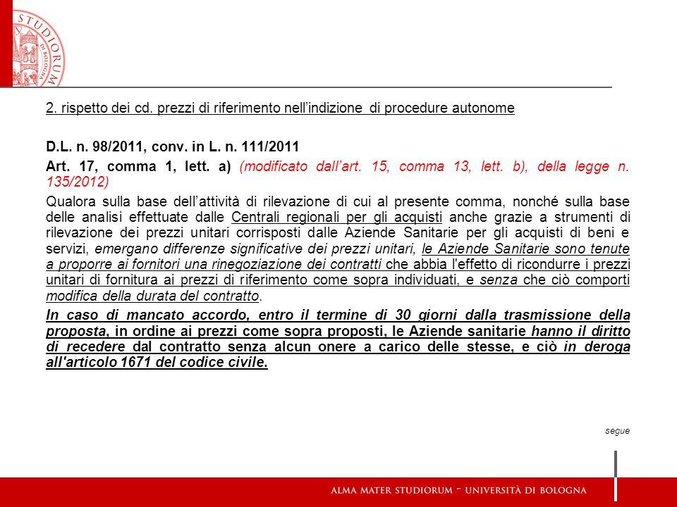 2. rispetto dei cd. prezzi di riferimento nell'indizione di procedure autonome D.L. n. 98/2011, conv. in L. n. 111/2011 Art. 17, comma 1, lett. a) (mo