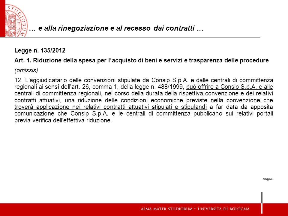 … e alla rinegoziazione e al recesso dai contratti … Legge n. 135/2012 Art. 1. Riduzione della spesa per l'acquisto di beni e servizi e trasparenza de