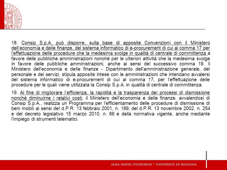 18. Consip S.p.A. può disporre, sulla base di apposite Convenzioni con il Ministero dell'economia e delle finanze, del sistema informatico di e-procur
