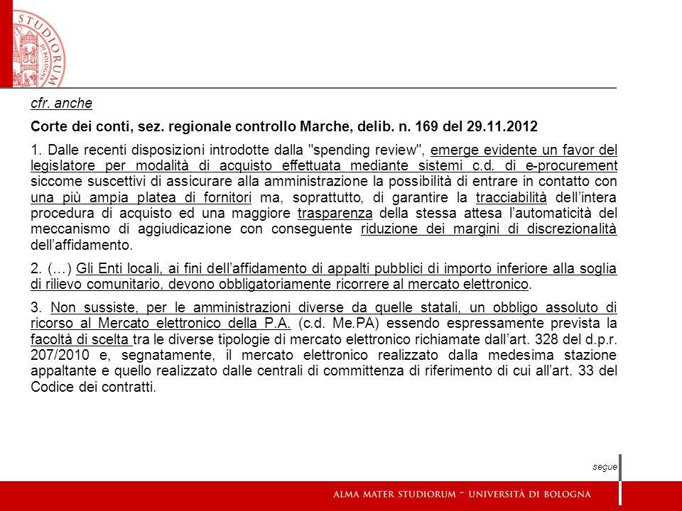 cfr. anche Corte dei conti, sez. regionale controllo Marche, delib. n. 169 del 29.11.2012 1. Dalle recenti disposizioni introdotte dalla