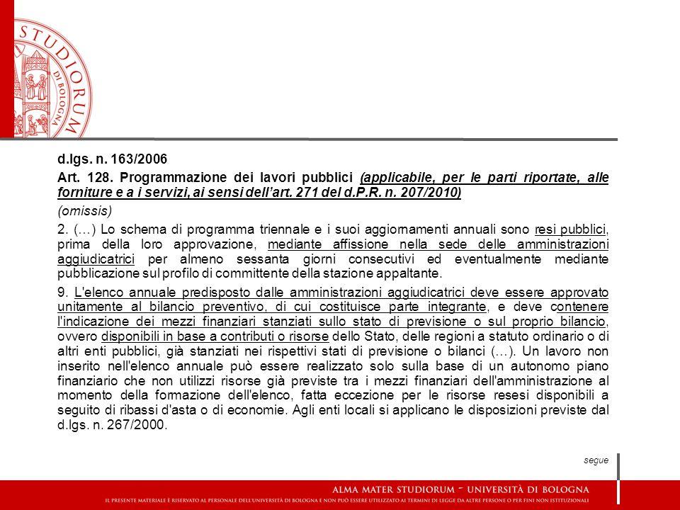 d.lgs. n. 163/2006 Art. 128. Programmazione dei lavori pubblici (applicabile, per le parti riportate, alle forniture e a i servizi, ai sensi dell'art.
