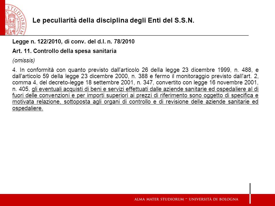 Le peculiarità della disciplina degli Enti del S.S.N. Legge n. 122/2010, di conv. del d.l. n. 78/2010 Art. 11. Controllo della spesa sanitaria (omissi