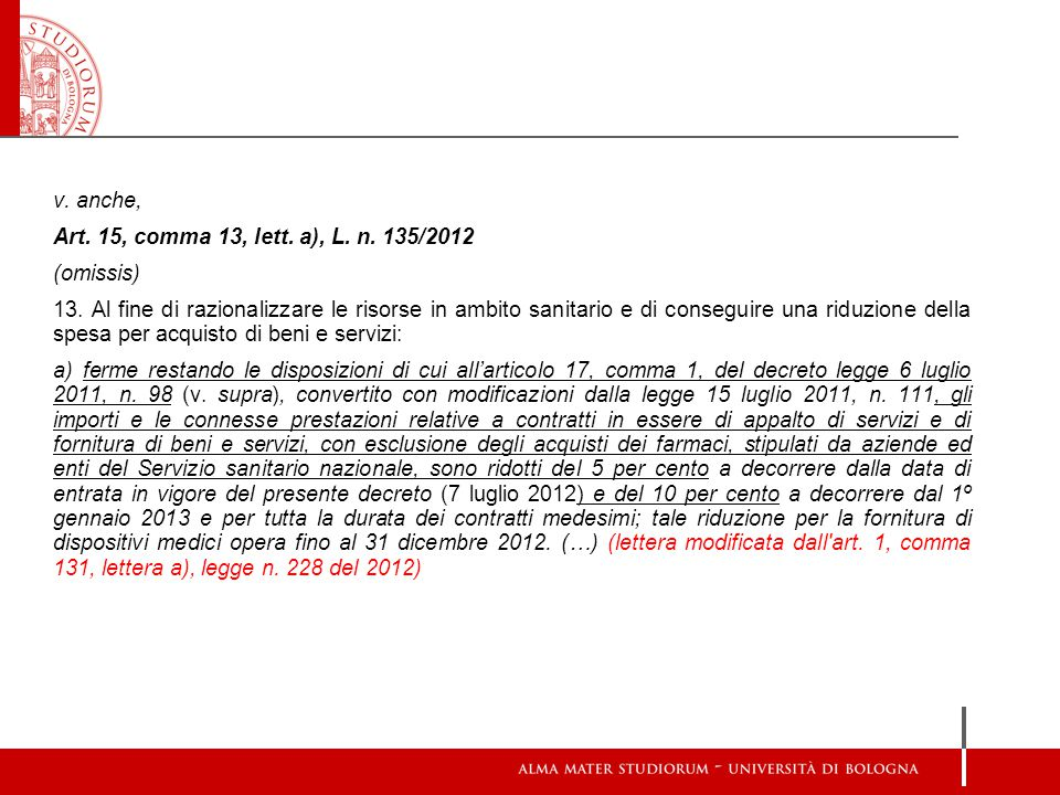v.anche, Art. 15, comma 13, lett. a), L. n. 135/2012 (omissis) 13.