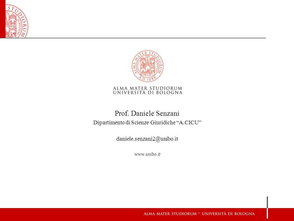 """Prof. Daniele Senzani Dipartimento di Scienze Giuridiche """"A.CICU"""" daniele.senzani2@unibo.it www.unibo.it"""