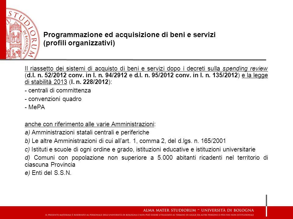 Programmazione ed acquisizione di beni e servizi (profili organizzativi) Il riassetto dei sistemi di acquisto di beni e servizi dopo i decreti sulla spending review (d.l.