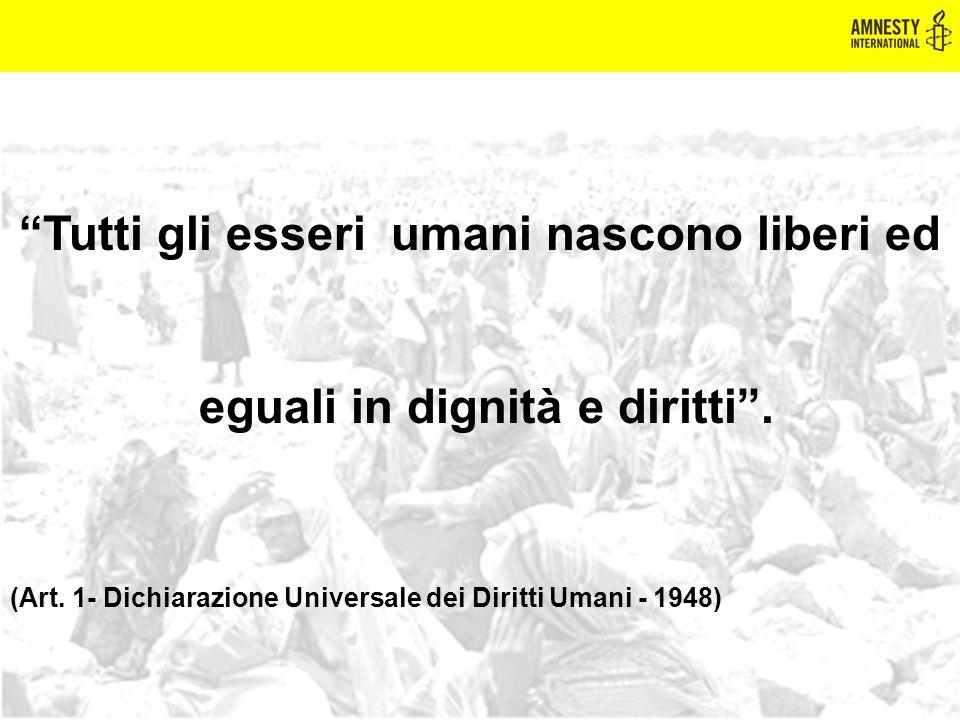 """""""Tutti gli esseri umani nascono liberi ed eguali in dignità e diritti"""". (Art. 1- Dichiarazione Universale dei Diritti Umani - 1948)"""