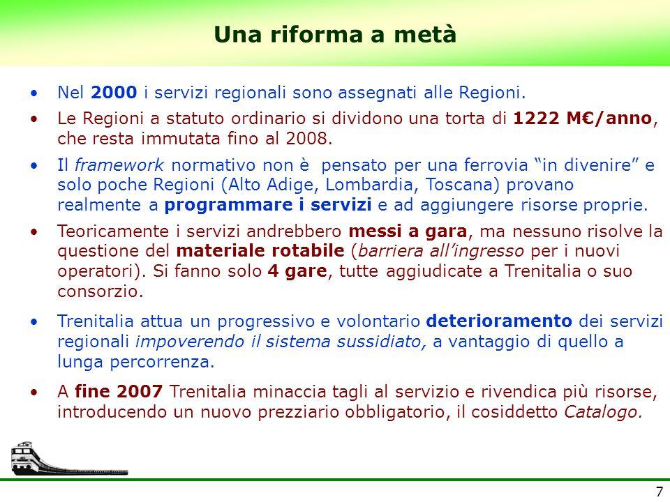 7 Una riforma a metà Nel 2000 i servizi regionali sono assegnati alle Regioni. Le Regioni a statuto ordinario si dividono una torta di 1222 M€/anno, c