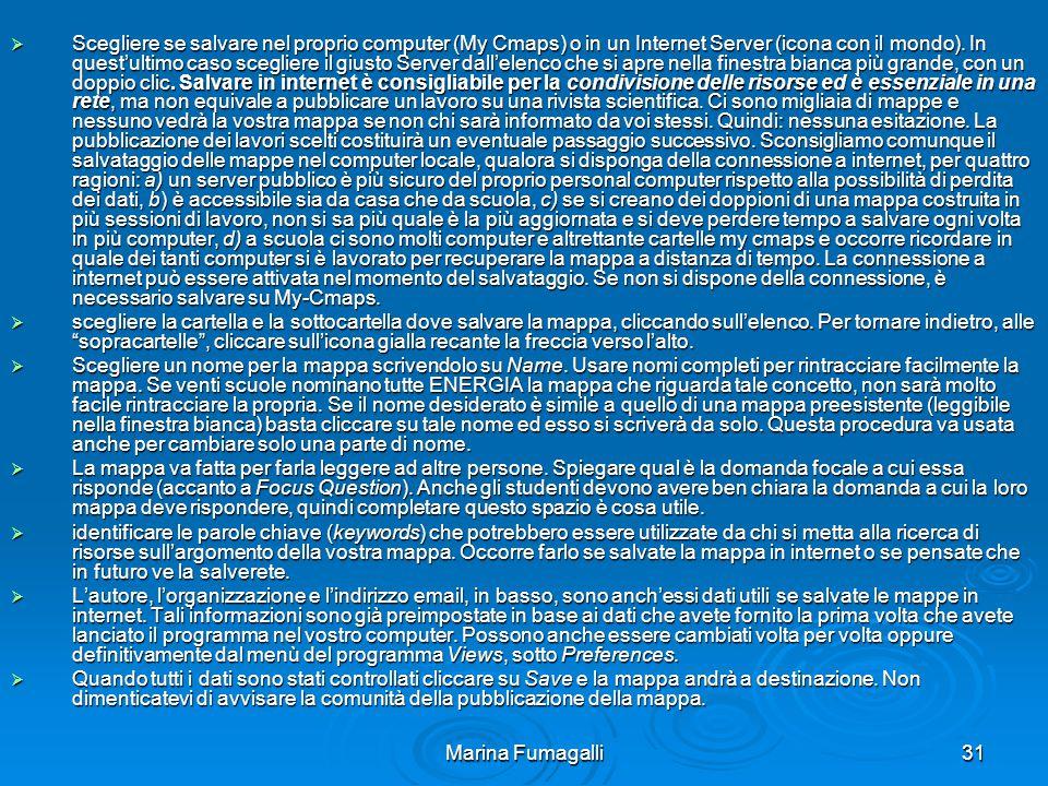 Marina Fumagalli31  Scegliere se salvare nel proprio computer (My Cmaps) o in un Internet Server (icona con il mondo).