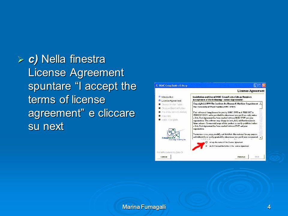 Marina Fumagalli5  d) Cliccare su next nella finestra Choose Install Folder