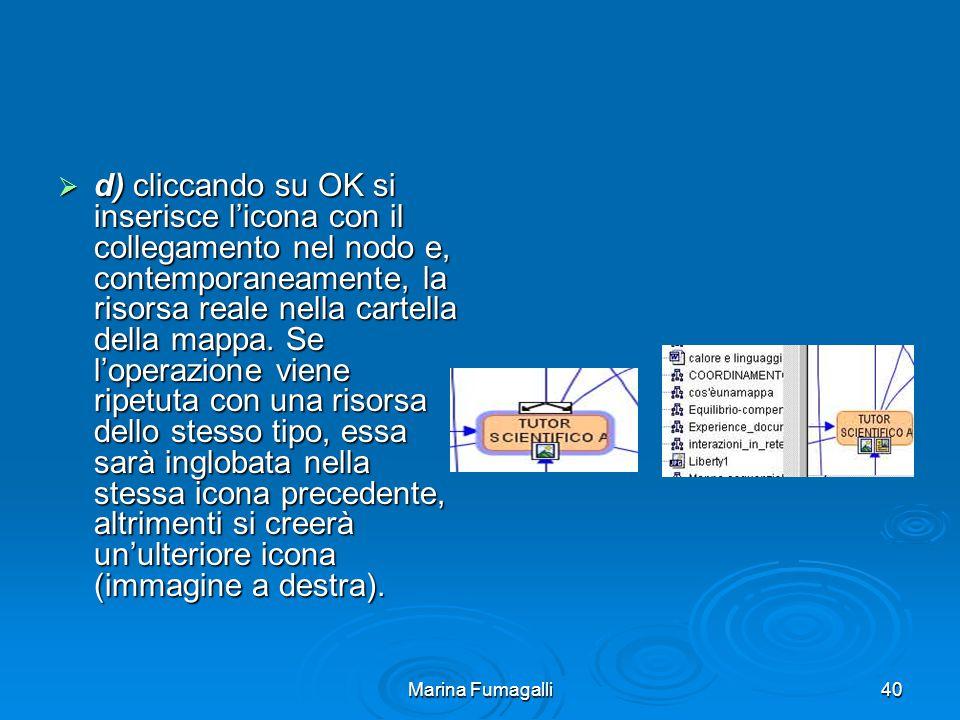 Marina Fumagalli40  d) cliccando su OK si inserisce l'icona con il collegamento nel nodo e, contemporaneamente, la risorsa reale nella cartella della mappa.