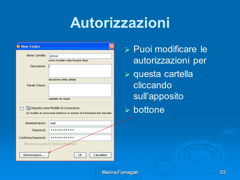 Marina Fumagalli53 Autorizzazioni   Puoi modificare le autorizzazioni per   questa cartella cliccando sull'apposito   bottone