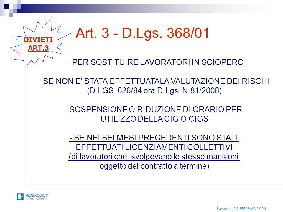 Ravenna, 25 FEBBRAIO 2009 Art. 3 - D.Lgs. 368/01 - PER SOSTITUIRE LAVORATORI IN SCIOPERO - SE NON E' STATA EFFETTUATALA VALUTAZIONE DEI RISCHI (D.LGS.