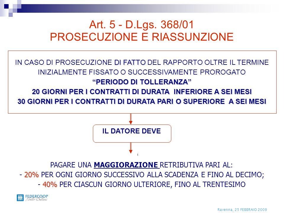 """Ravenna, 25 FEBBRAIO 2009 DI FATTO IN CASO DI PROSECUZIONE DI FATTO DEL RAPPORTO OLTRE IL TERMINE INIZIALMENTE FISSATO O SUCCESSIVAMENTE PROROGATO """"PE"""