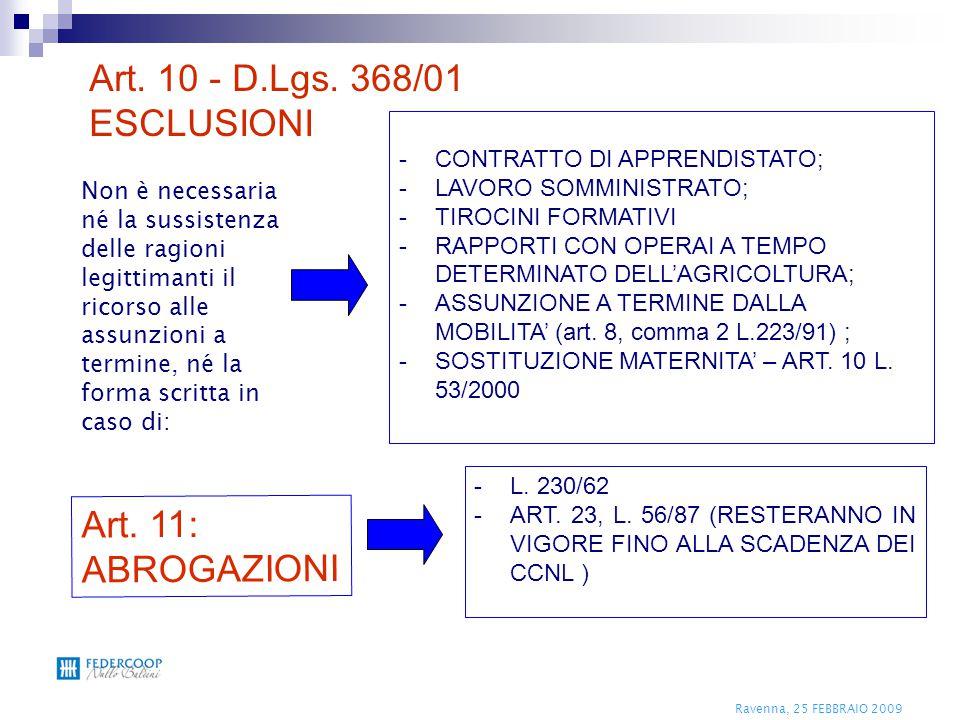 Ravenna, 25 FEBBRAIO 2009 -CONTRATTO DI APPRENDISTATO; -LAVORO SOMMINISTRATO; -TIROCINI FORMATIVI -RAPPORTI CON OPERAI A TEMPO DETERMINATO DELL'AGRICO