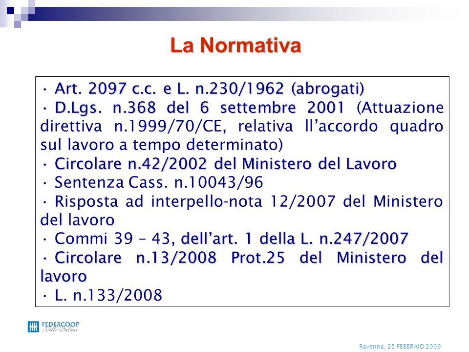 La Normativa Art. 2097 c.c. e L. n.230/1962 (abrogati) Art. 2097 c.c. e L. n.230/1962 (abrogati) D.Lgs. n.368 del 6 settembre 2001 D.Lgs. n.368 del 6