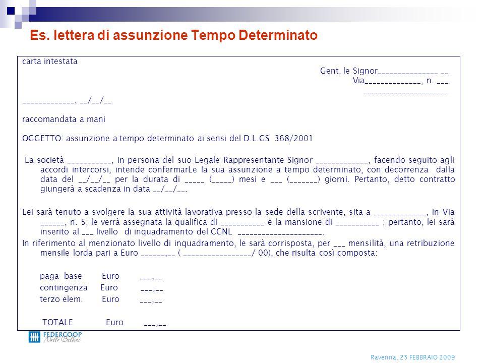 Ravenna, 25 FEBBRAIO 2009 Es. lettera di assunzione Tempo Determinato carta intestata Gent. le Signor_______________ __ Via______________, n. ___ ____