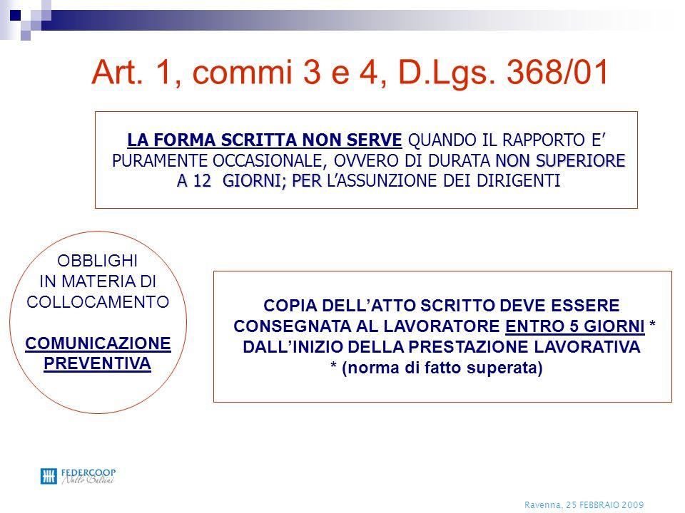 Ravenna, 25 FEBBRAIO 2009 LA FORMA SCRITTA NON SERVE QUANDO IL RAPPORTO E' NON SUPERIORE PURAMENTE OCCASIONALE, OVVERO DI DURATA NON SUPERIORE A 12 GI