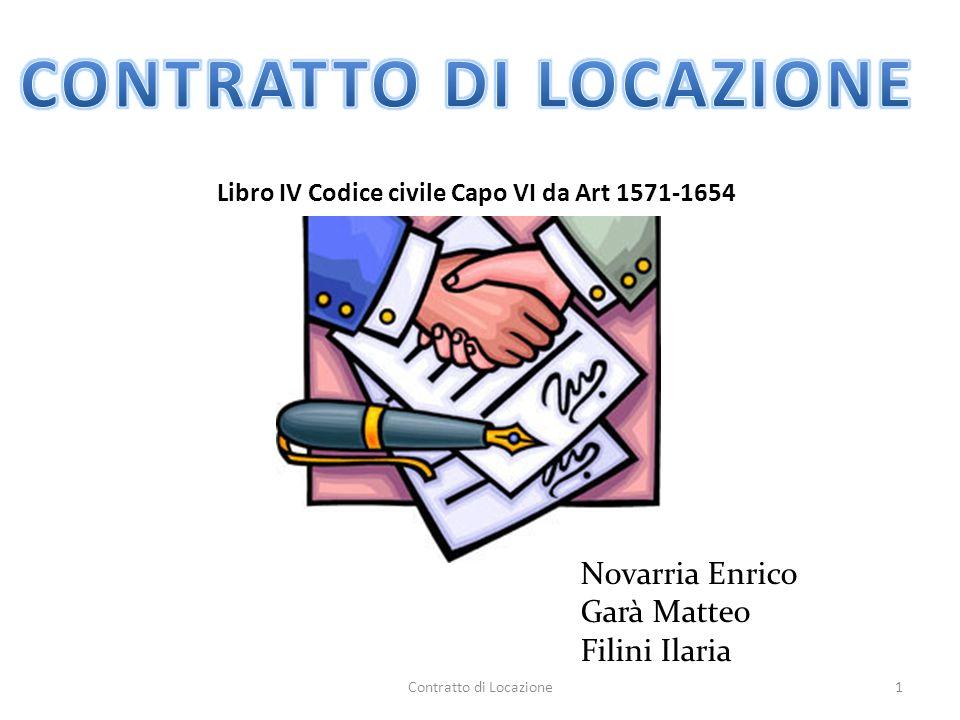 Contratto di Locazione1 Libro IV Codice civile Capo VI da Art 1571-1654 Novarria Enrico Garà Matteo Filini Ilaria