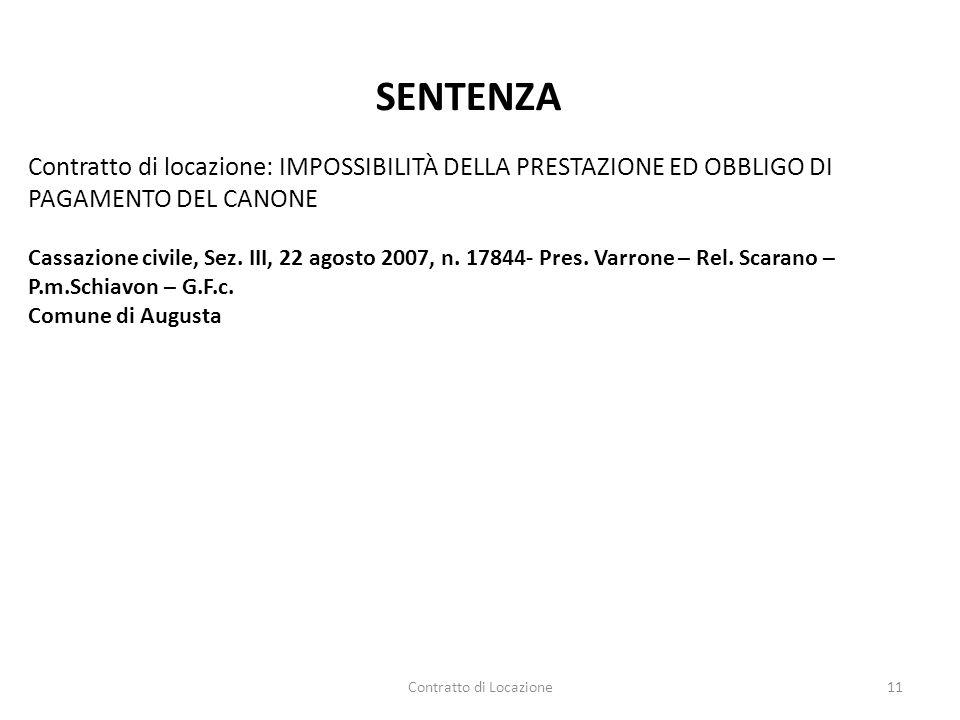 Contratto di Locazione11 SENTENZA Contratto di locazione: IMPOSSIBILITÀ DELLA PRESTAZIONE ED OBBLIGO DI PAGAMENTO DEL CANONE Cassazione civile, Sez. I