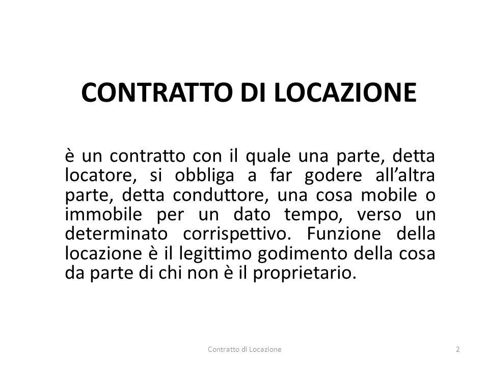 CONTRATTO DI LOCAZIONE è un contratto con il quale una parte, detta locatore, si obbliga a far godere all'altra parte, detta conduttore, una cosa mobi