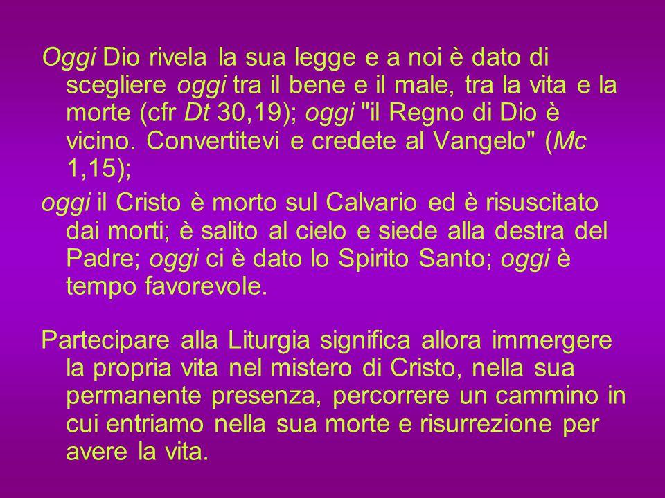 Ed è soprattutto nella Liturgia, nella partecipazione ai santi misteri, che noi siamo condotti a percorrere questo cammino con il Signore; è un metter