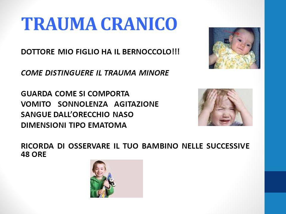 TRAUMA CRANICO DOTTORE MIO FIGLIO HA IL BERNOCCOLO!!.