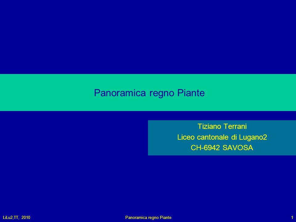 LiLu2,TT, 2010Panoramica regno Piante1 Tiziano Terrani Liceo cantonale di Lugano2 CH-6942 SAVOSA