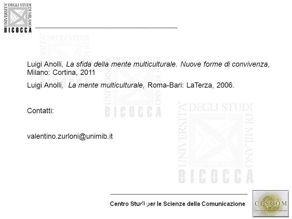 47 Luigi Anolli, La sfida della mente multiculturale. Nuove forme di convivenza, Milano: Cortina, 2011 Luigi Anolli, La mente multiculturale, Roma-Bar