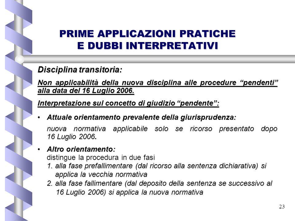 """23 PRIME APPLICAZIONI PRATICHE E DUBBI INTERPRETATIVI Disciplina transitoria: Non applicabilità della nuova disciplina alle procedure """"pendenti"""" alla"""