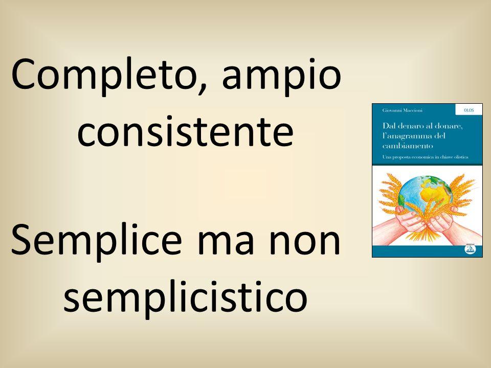 Completo, ampio consistente Semplice ma non semplicistico