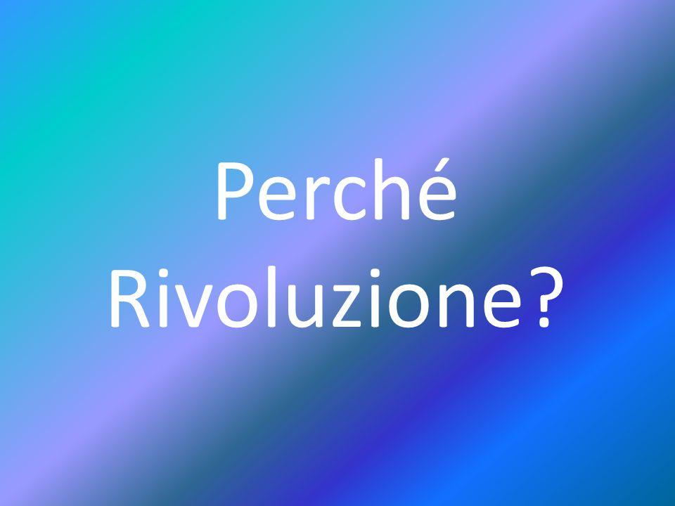Perché Rivoluzione