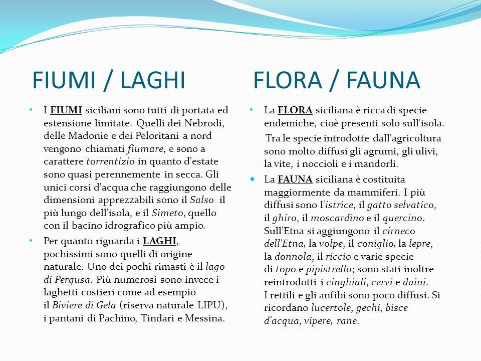 FIUMI / LAGHI FLORA / FAUNA I FIUMI siciliani sono tutti di portata ed estensione limitate.