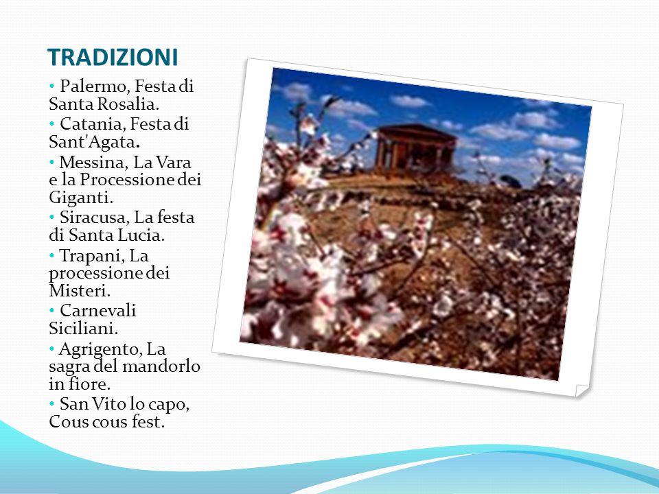 TRADIZIONI Palermo, Festa di Santa Rosalia.Catania, Festa di Sant Agata.